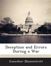 Deception and Errors During a War