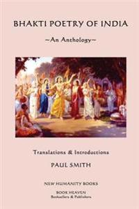 Bhakti Poetry of India: An Anthology