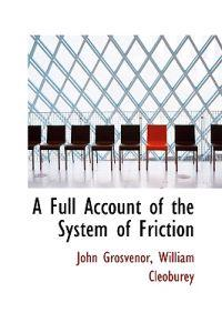 A Full Account of the System of Friction