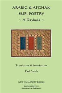 Arabic & Afghan Sufi Poetry: A Daybook