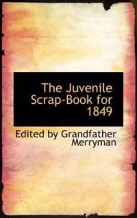 The Juvenile Scrap-Book for 1849
