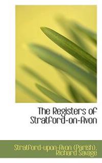 The Registers of Stratford-on-avon