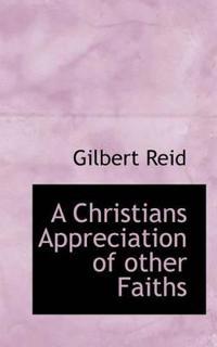 A Christians Appreciation of Other Faiths