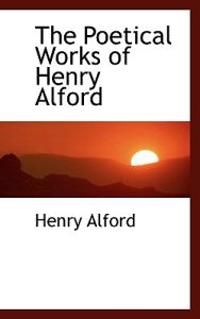 The Poetical Works of Henry Alford