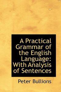 A Practical Grammar of the English Language