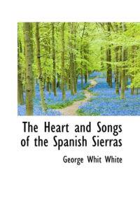 The Heart and Songs of the Spanish Sierras