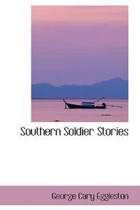 Southern Soldier Stories