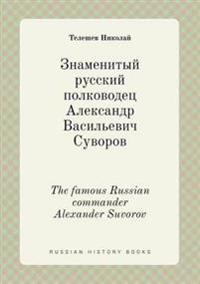 The Famous Russian Commander Alexander Suvorov