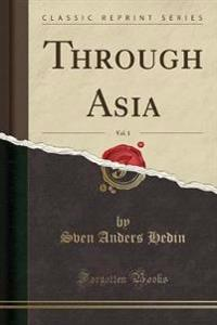 Through Asia, Vol. 1 (Classic Reprint)