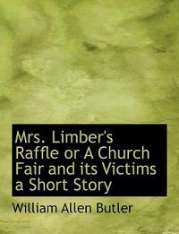 Mrs. Limber's Raffle or a Church Fair and Its Victims a Short Story