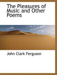 The Pleasures of Music and Other Poems