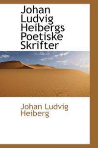 Johan Ludvig Heibergs Poetiske Skrifter