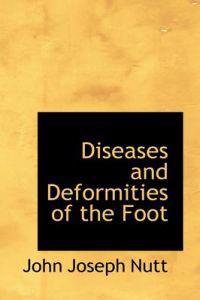 Diseases and Deformities of the Foot