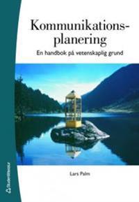Kommunikationsplanering : en handbok på vetenskaplig grund