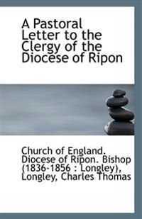A Pastoral Letter to the Clergy of the Diocese of Ripon