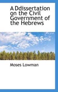A Ddissertation on the Civil Government of the Hebrews