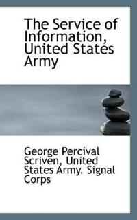 The Service of Information, United States Army