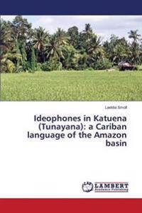 Ideophones in Katuena (Tunayana)