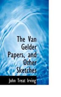 The Van Gelder Papers, and Other Sketches