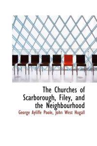 The Churches of Scarborough, Filey, and the Neighbourhood