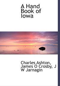 A Hand Book of Iowa