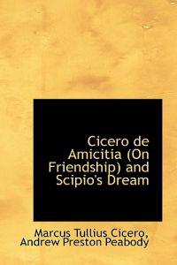 Cicero De Amicitia (On Friendship) and Scipio's Dream