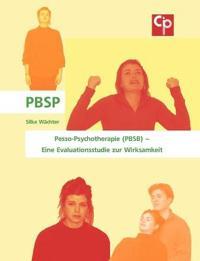 Pesso-Psychotherapie (PBSB) - Eine Evaluationsstudie zur Wirksamkeit