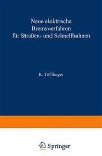 Neue Elektrische Bremsverfahren F�r Stra�en- Und Schnellbahnen