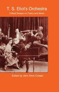 T.s. Eliot's Orchestra