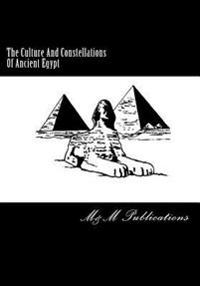 The Culture and Constellations of Ancient Egypt