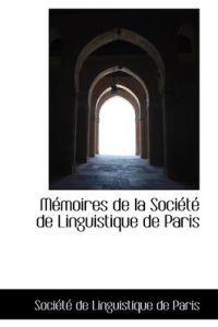 M Moires de La Soci T de Linguistique de Paris