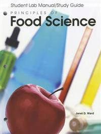 Principles of Food Science: Student Lab Manual/Study Guide