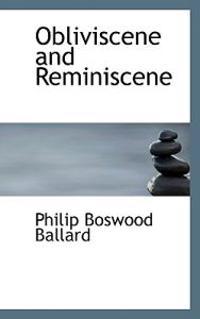 Obliviscene and Reminiscene