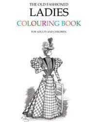 The Old Fashioned Ladies Colouring Book