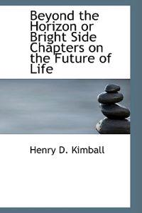 Beyond the Horizon or Bright Side Chapters on the Future of Life