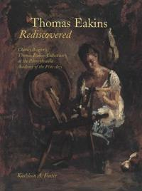 Thomas Eakins Rediscovered