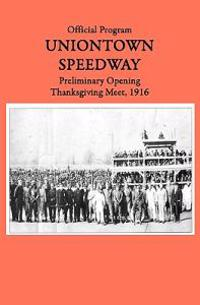 Uniontown Speedway Program, 1916: Preliminary Opening Race