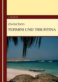 Zwischen Termini Und Tiburtina
