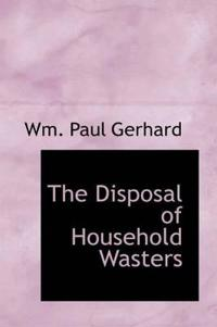 The Disposal of Household Wasters