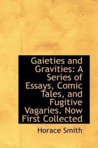 Gaieties and Gravities