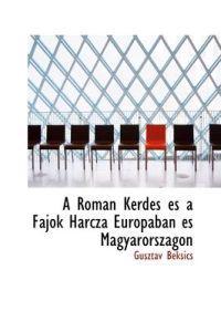 A ROM N K Rd?'s ?'S a Fajok Harcza Eur P Ban ?'S Magyarorsz Gon