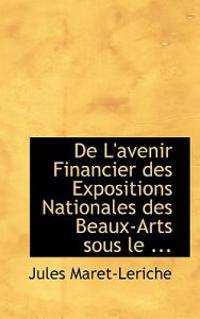 De L'avenir Financier Des Expositions Nationales Des Beaux-arts Sous Le Regne De Napoleon III