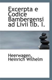 Excerpta E Codice Bambergensi Ad LIVII Lib. I.