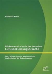 Bildkommunikation in Der Deutschen Luxusbekleidungsbranche