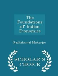 The Foundations of Indian Economics - Scholar's Choice Edition