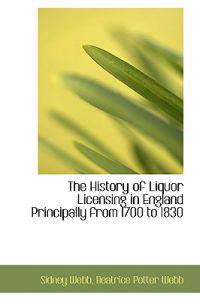 The History of Liquor Licensing in England Principally from 1700 to 1830