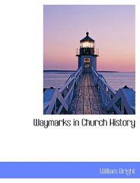 Waymarks in Church History