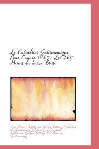 Le Calendrier Gastronomique Pour L'Ann E 1867