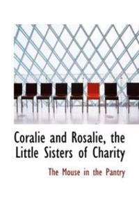 Coralie and Rosalie, the Little Sisters of Charity