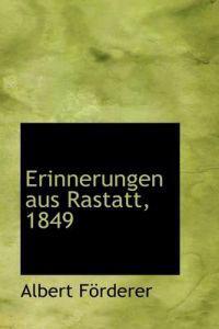 Erinnerungen Aus Rastatt, 1849